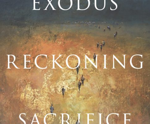 Brexit Matters – Exodus, Reckoning, Sacrifice: Three Meanings of Brexit, published by Unbound, May 2019